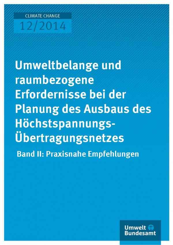 Cover Climate Change 12/2014 Umweltbelange und raumbezogene Erfordernisse bei der Planung des Ausbaus des HöchstspannungsÜbertragungsnetzes