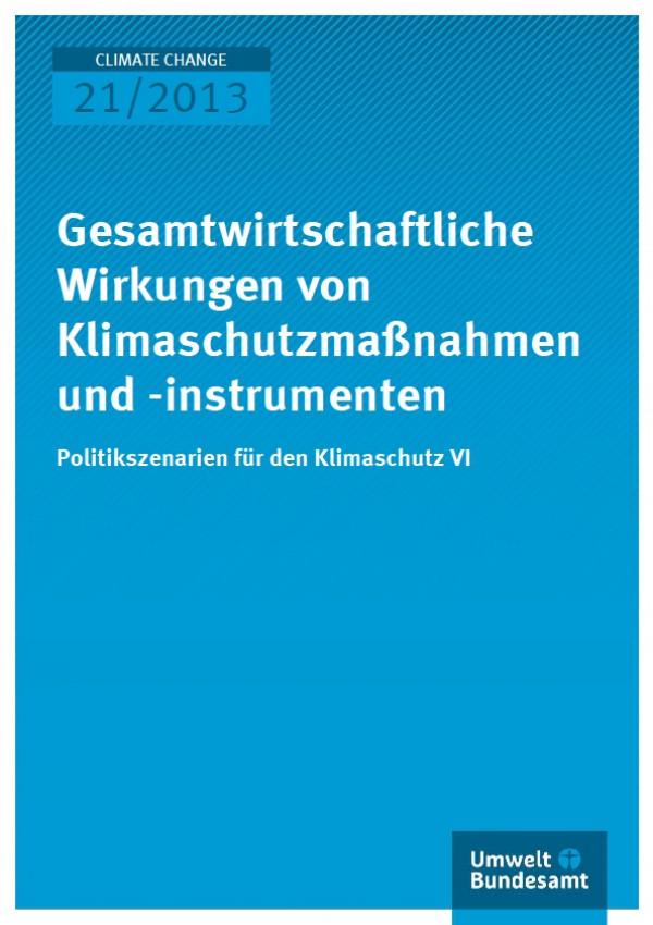 Cover Climate Change 21/2013 Gesamtwirtschaftliche Wirkungen von Klimaschutzmaßnahmen und -instrumenten