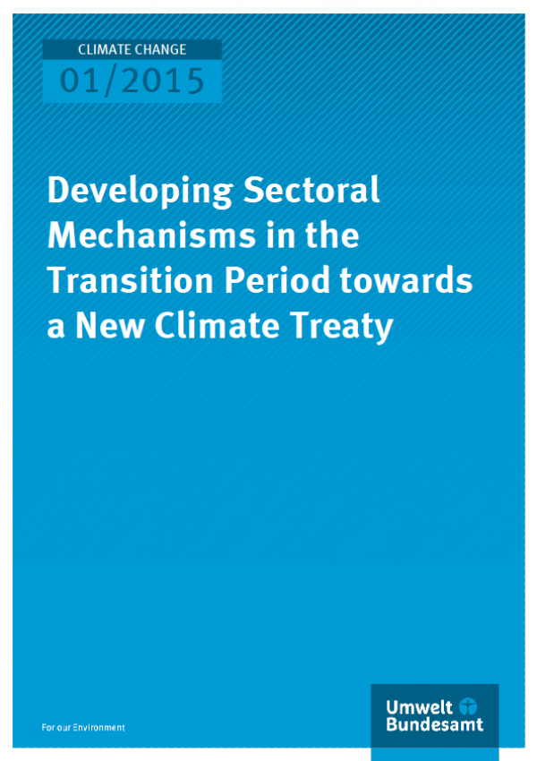 Cover Climate Change 01/2015 Developing Sectoral Mechanisms in the Transition Period towards a New Climate Treaty