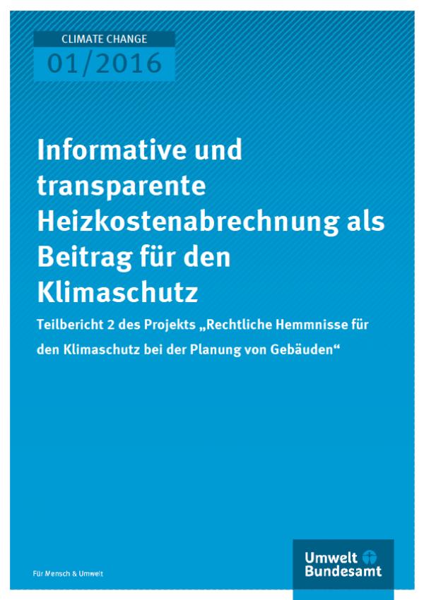 Cover Climate Change 01/2016 Informative und transparente Heizkostenabrechnung als Beitrag für den Klimaschutz