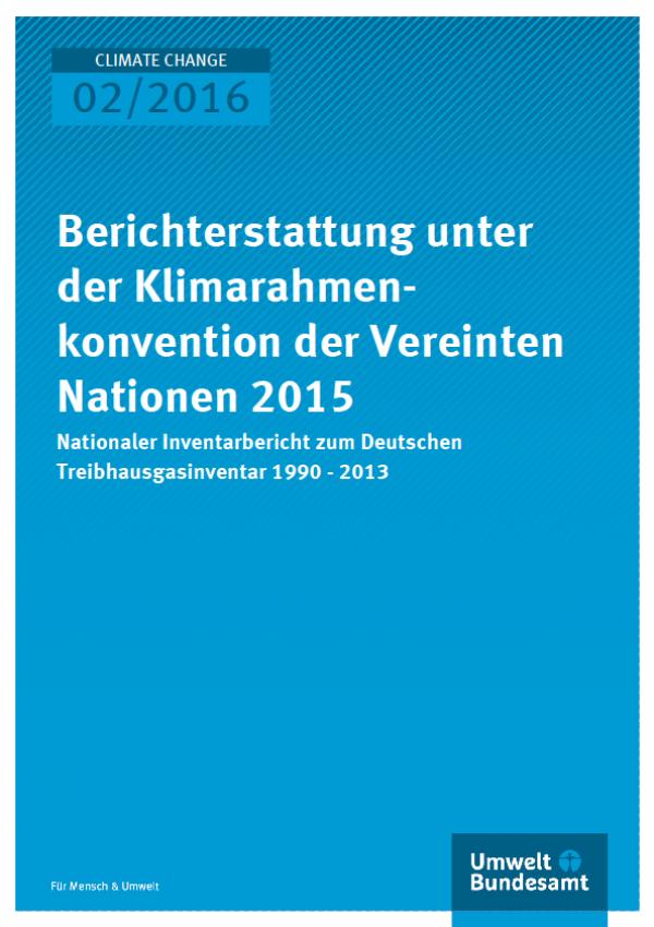 Cover Climate Change 02/2016 Berichterstattung unter der Klimarahmenkonvention der Vereinten Nationen 2015