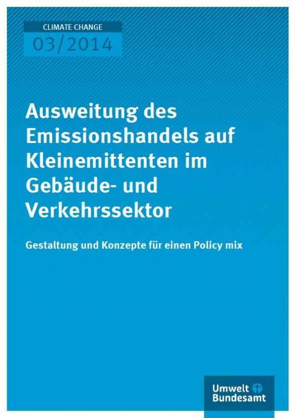 Cover Climate Change 03/2014 Ausweitung des Emissionshandels auf Kleinemittenten im Gebäude- und Verkehrssektor
