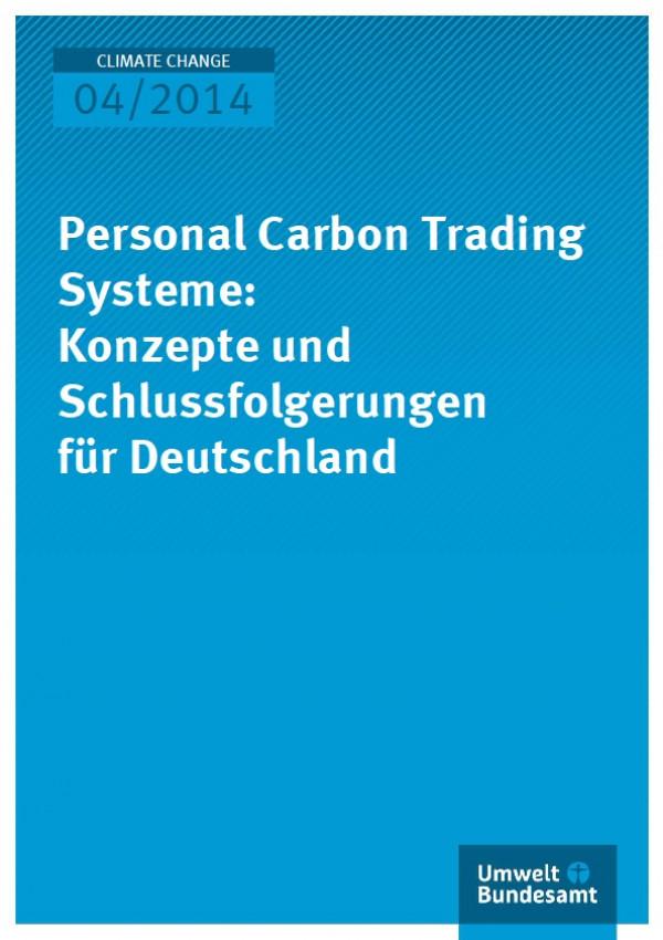 Cover Climate Change 04/2014 Personal Carbon Trading Systeme: Konzepte und Schlussfolgerungen für Deutschland