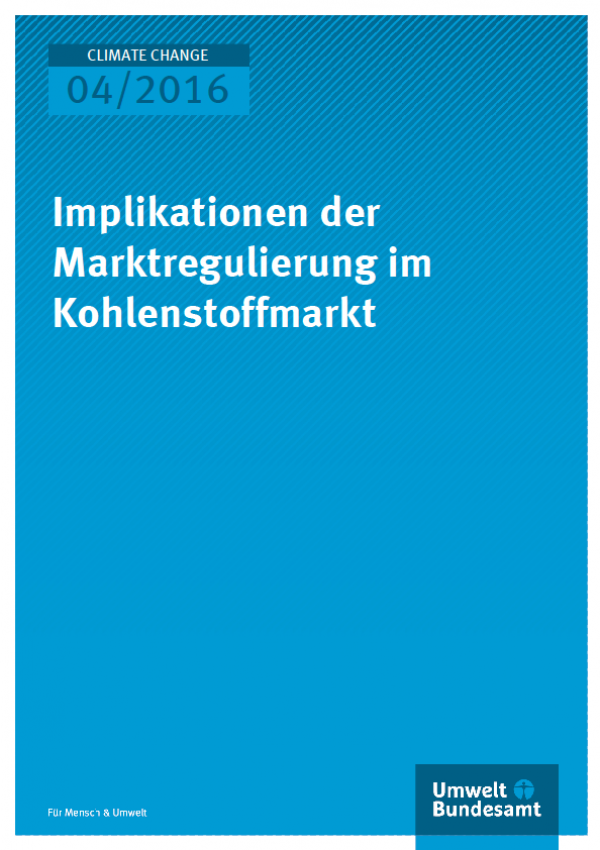 Cover Climate Change 04/2016 Implikationen der Marktregulierung im Kohlenstoffmarkt
