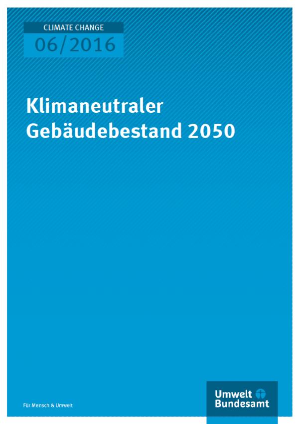 Cover Climate Change 06/2016 Klimaneutraler Gebäudebestand 2050