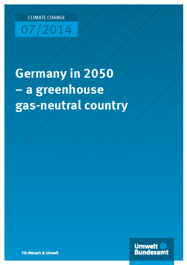 Cover Climate Change 07/2014 Germany in 2050 – a greenhouse gas-neutral country