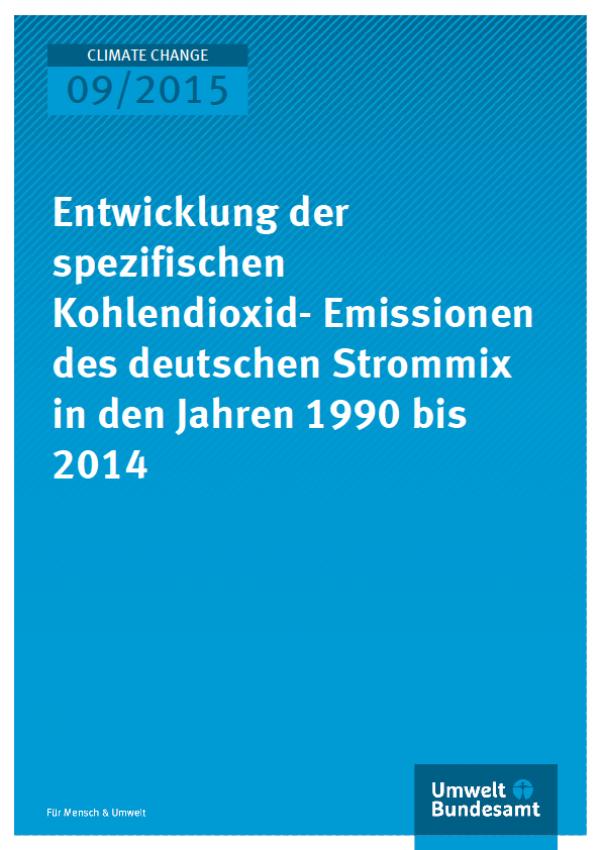 Cover Climate Change 09/2015 Entwicklung der spezifischen Kohlendioxid-Emissionen des deutschen Strommix in den Jahren 1990 bis 2014