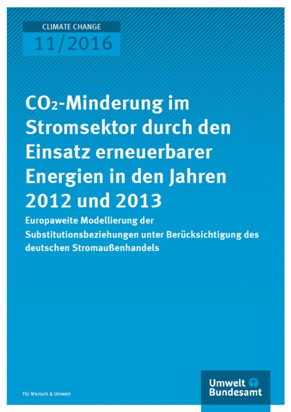 Cover Climate Change 11/2016 CO2-Minderung im Stromsektor durch den Einsatz erneuerbarer Energien in den Jahren 2012 und 2013
