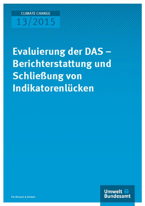 Cover Climate Change 13/2015 Evaluierung der DAS – Berichterstattung und Schließung von Indikatorenlücken