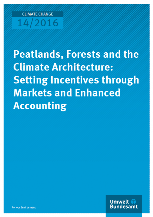 Cover Climate Change 14/2016 Peatlands, Forests and the Climate Architecture: Setting Incentives through Markets and Enhanced Accounting