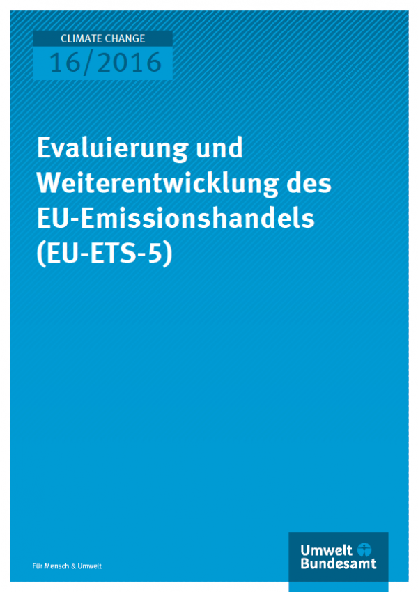 Cover Climate Change 16/2016 Evaluierung und Weiterentwicklung des EU-Emissionshandels (EU-ETS-5)