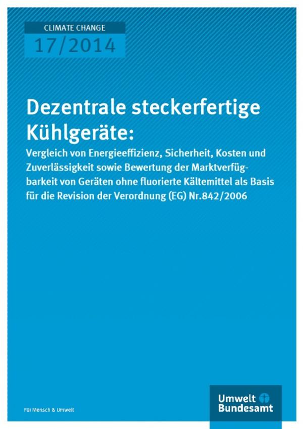 Cover Climate Change 17/2014 Dezentrale steckerfertige Kühlgeräte