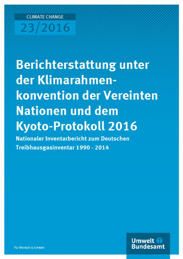 Cover Climate Change 23/2016 Nationaler Inventarbericht zu Deutschen Treibhausgasinventar 1990 - 2014