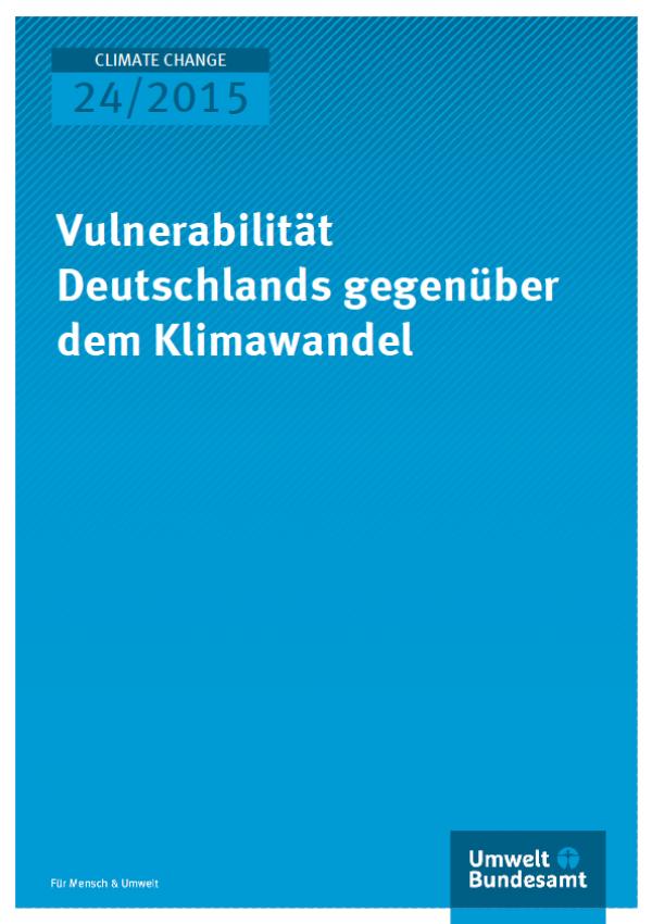 Cover Climate Change 24/2015 Vulnerabilität Deutschlands gegenüber dem Klimawandel