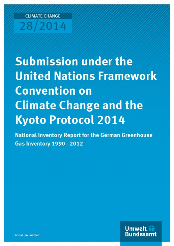 Cover Climate Change 28/2014 Submission under the United Nations Framework Convention on Climate Change and the Kyoto Protocol 2014