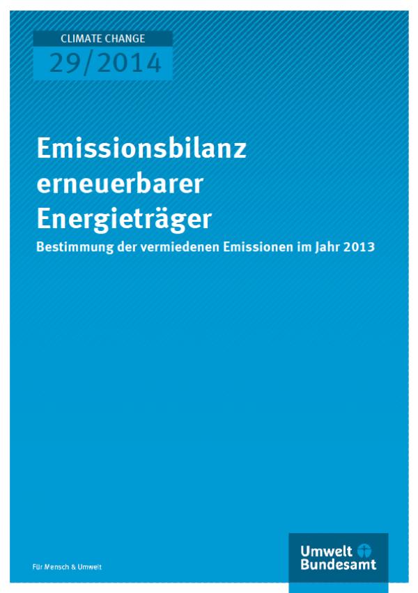 Cover Climate Change 29/2014 Emissionsbilanz erneuerbarer Energieträger 2013
