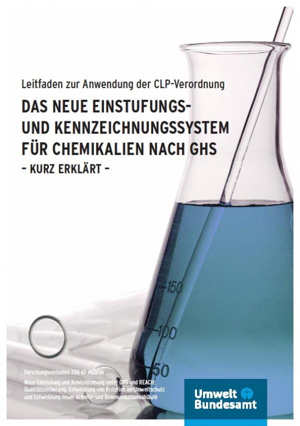 Cover: Das neue Einstufungs- und Kennzeichnungssystem für Chemikalien nach GHS - kurz erklärt -