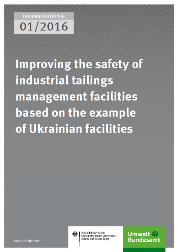 Cover Dokumentationen 01/2016 Improving the safety of industrial tailings management facilities based on the example of Ukrainian facilities