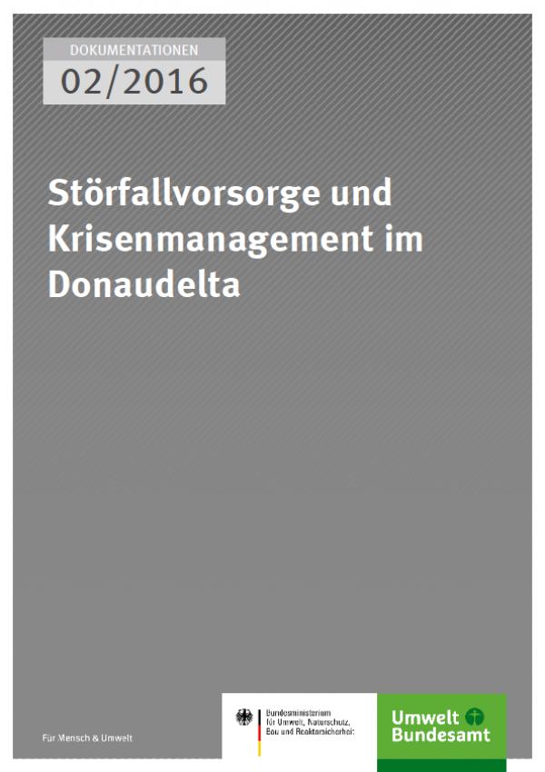 Cover Dokumentationen 02/2016 Störfallvorsorge und Krisenmanagement im Donaudelta