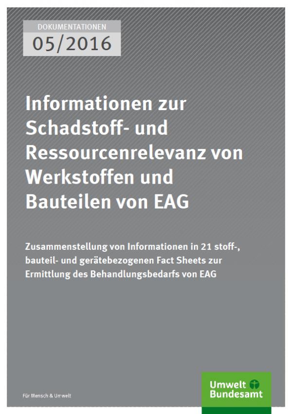 Cover Dokumentationen 05/2016 Informationen zur Schadstoff- und Ressourcenrelevanz von Werkstoffen und Bauteilen von EAG