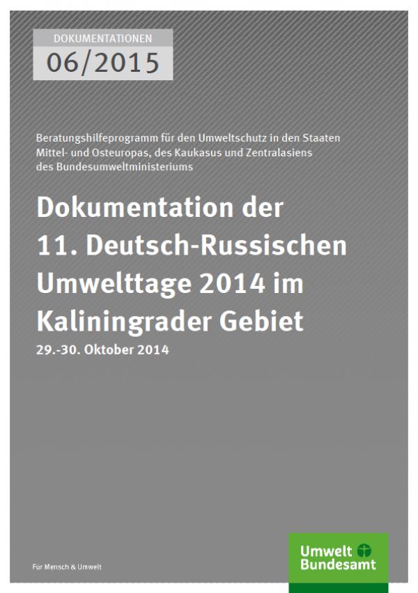 Cover Dokumentation 06/2015 Dokumentation der 11. Deutsch-Russischen Umwelttage 2014 im Kaliningrader Gebiet