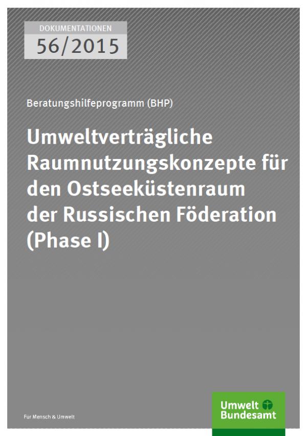 Cover Dokumentationen 56/2015 Umweltverträgliche Raumnutzungskonzepte für den Ostseeküstenraum der Russischen Föderation (Phase I)