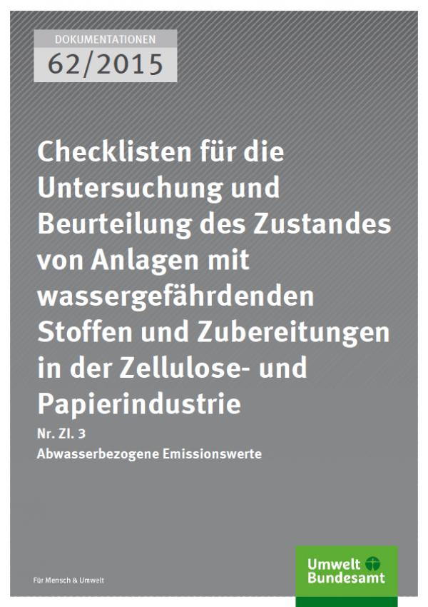Cover Dokumentationen 62/2015 Checklisten für die Untersuchung und Beurteilung des Zustandes von Anlagen mit wassergefährdenden Stoffen und Zubereitungen in der Zellulose- und Papierindustrie
