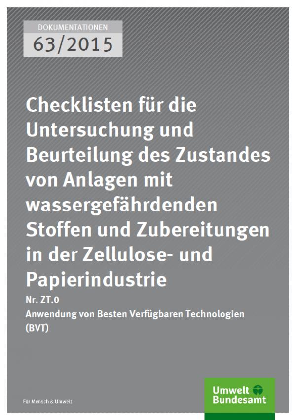 Cover Dokumentationen 63/2015 Checklisten für die Untersuchung und Beurteilung des Zustandes von Anlagen mit wassergefährdenden Stoffen und Zubereitungen in der Zellulose- und Papierindustrie