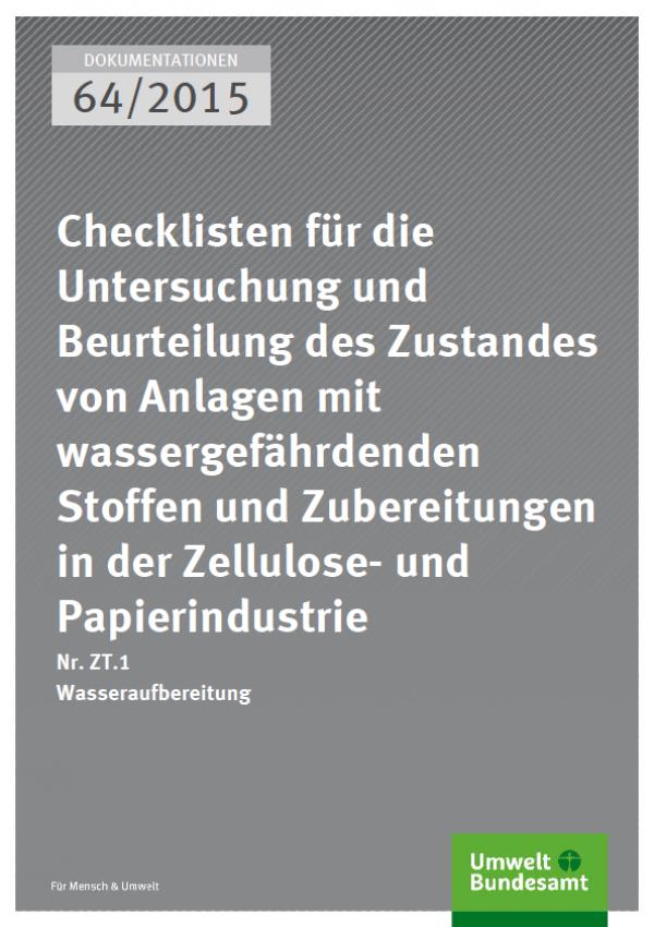 Cover Dokumentationen 64/2015 Checklisten für die Untersuchung und Beurteilung des Zustandes von Anlagen mit wassergefährdenden Stoffen und Zubereitungen in der Zellulose- und Papierindustrie