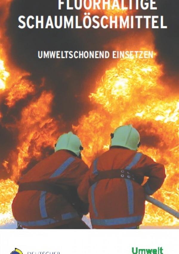 Cover Ratgeber: Fluorhaltige Schaumlöschmittel umweltschonend einsetzen