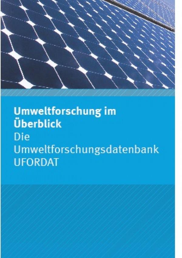 Faltblatt:Umweltforschung im Überblick - Die Umweltforschungsdatenbank UFORDAT