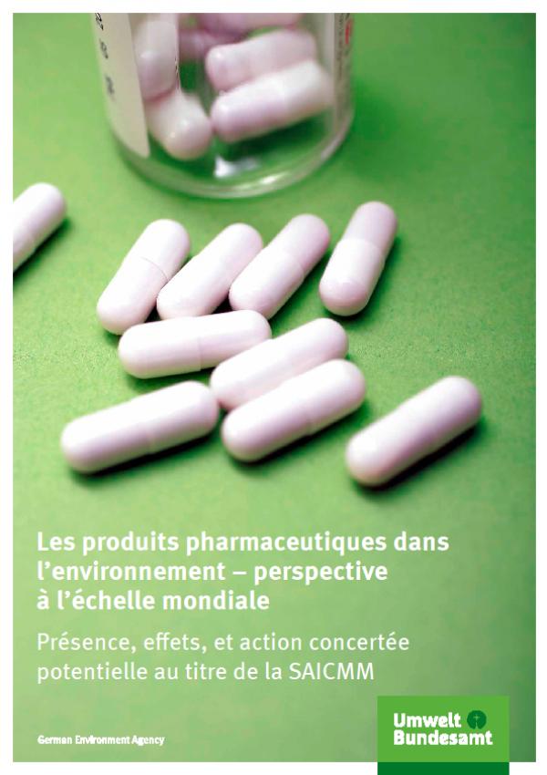 Cover Les produits pharmaceutiques dans l'environnement – perspective à l'échelle mondiale
