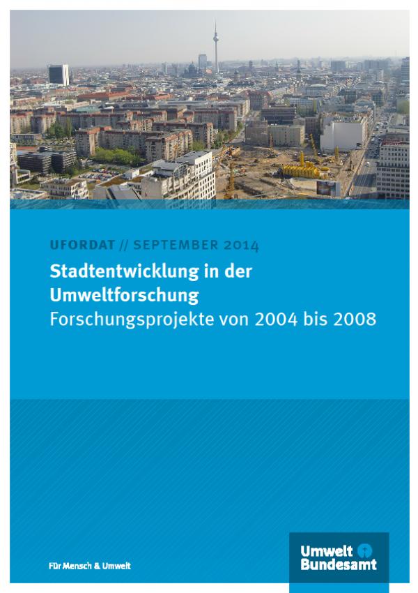 Cover Stadtentwicklung in der Umweltforschung Forschungsprojekte von 2004 bis 2008