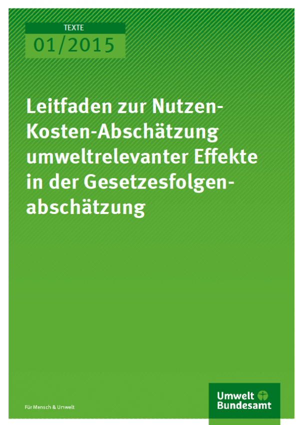 Cover Texte 01/2015 Leitfaden zur Nutzen-Kosten-Abschätzung umweltrelevanter Effekte in der Gesetzesfolgenabschätzung