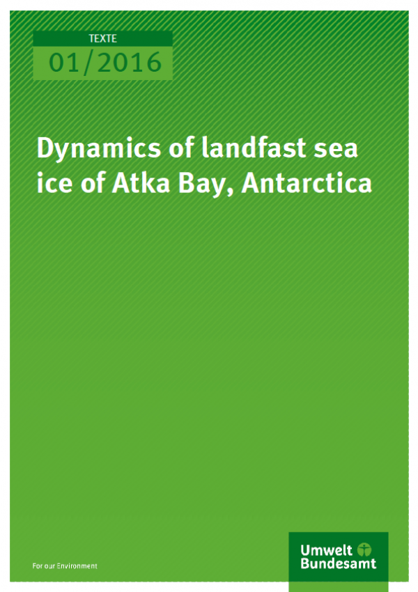 Cover Texte 01/2016 Dynamics of landfast sea ice of Atka Bay, Antarctica