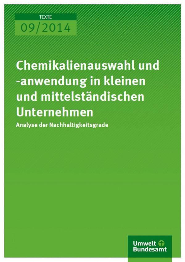 Texte 09/2014 Chemikalienauswahl und -anwendung in kleinen und mittelständischen Unternehmen