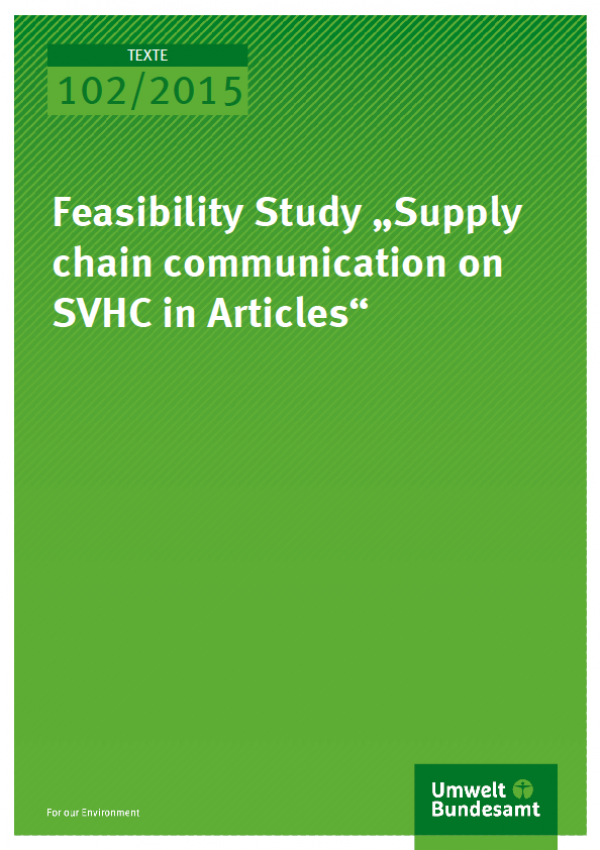 """Cover Texte 102/2015 Feasibility Study """"Supply chain communication on SVHC in Articles"""""""