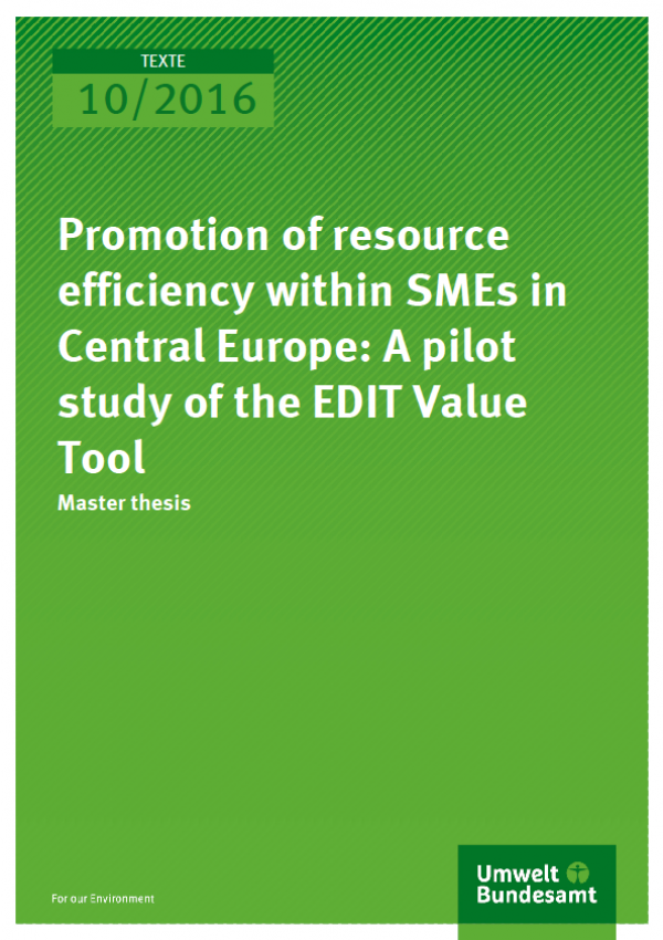 Cover Texte 10/2016 Promotion of resource efficiency within SMEs in Central Europe: A pilot study of the EDIT Value Tool