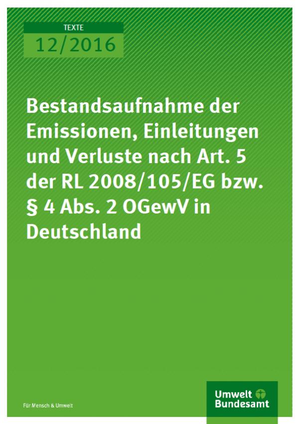 Cover Texte 12/2016 Bestandsaufnahme der Emissionen, Einleitungen und Verluste nach Art. 5 der RL 2008/105/EG bzw. § 4 Abs. 2 OGewV in Deutschland