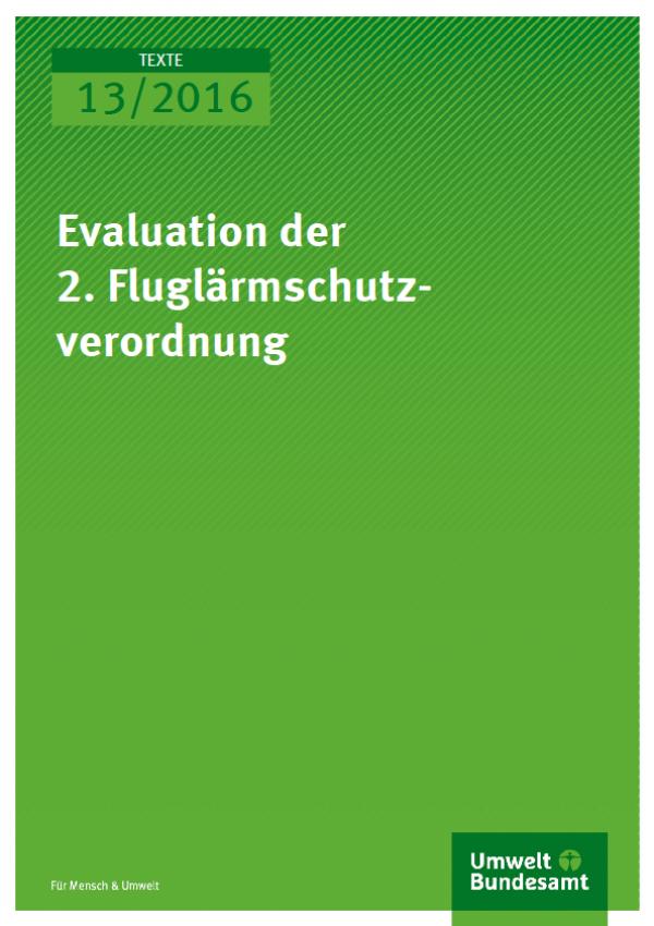 Cover Texte 13/2016 Evaluation der 2. Fluglärmschutzverordnung