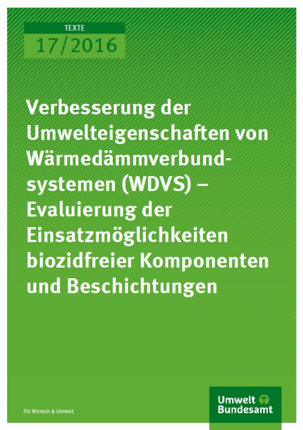 Cover Texte 17/2016 Verbesserung der Umwelteigenschaften von  Wärmedämmverbundsystemen (WDVS)