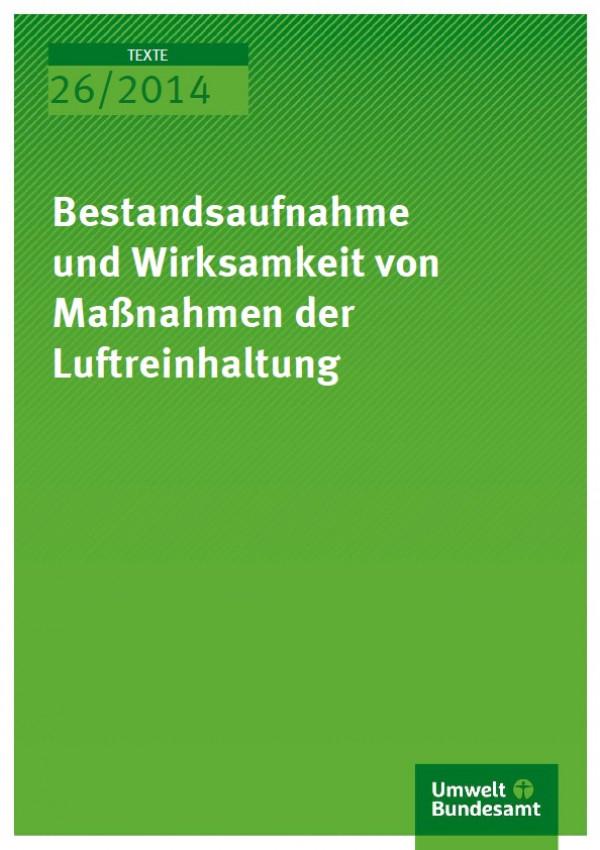 Cover Texte 26/2014 Bestandsaufnahme und Wirksamkeit von Maßnahmen der Luftreinhaltung