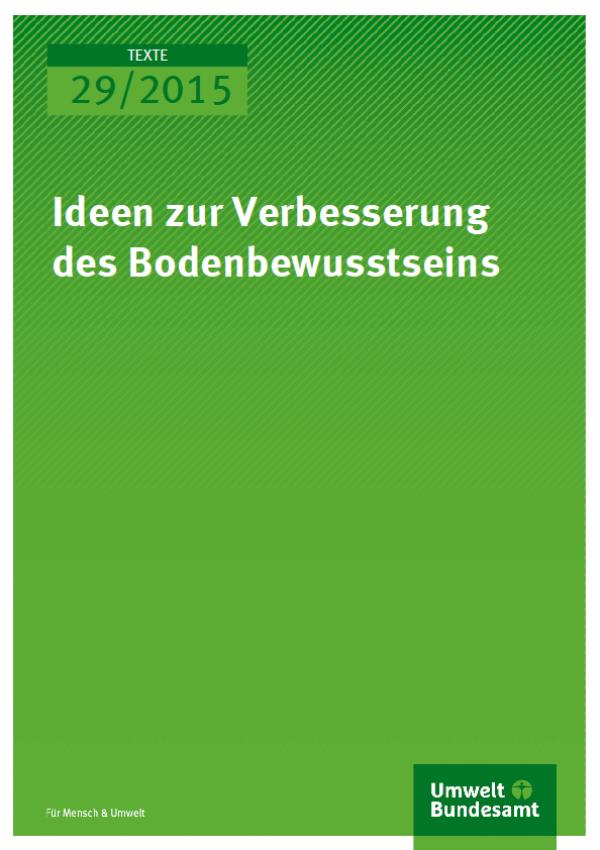 Cover Texte 29/2015 Ideen zur Verbesserung des Bodenbewusstseins