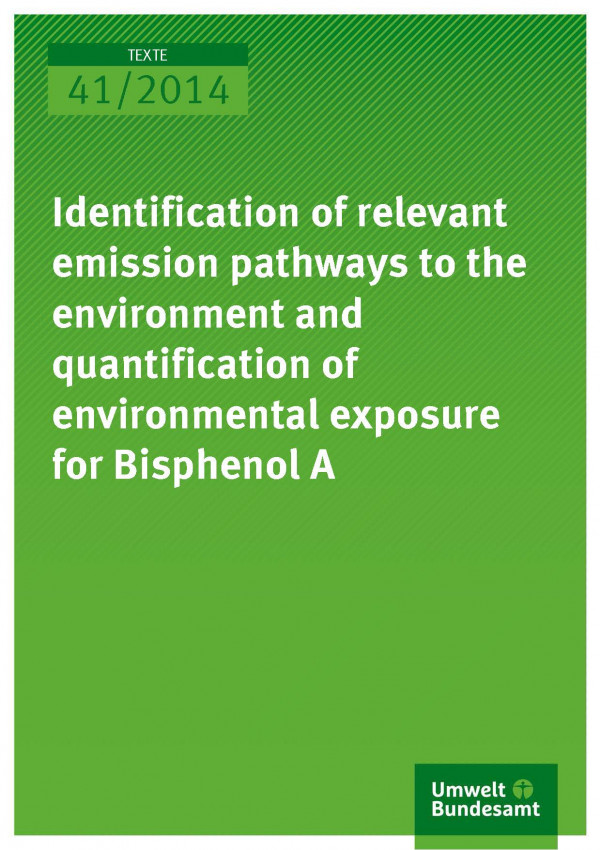 Cover Texte 41/2014 Identification of relevant emission pathways to the environmental exposure for Bisphenol A