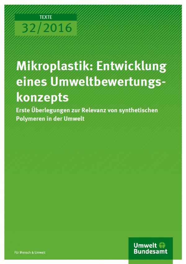 Cover Texte 32/2016 Mikroplastik: Entwicklung eines Umweltbewertungskonzepts