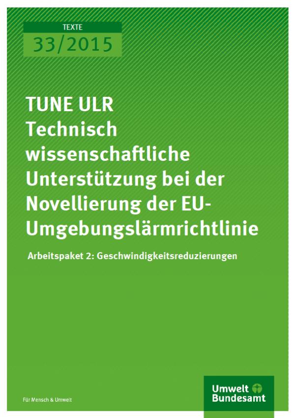 Cover Texte 33/2015 TUNE ULR Technisch wissenschaftliche Unterstützung bei der Novellierung der EU-Umgebungslärmrichtlinie