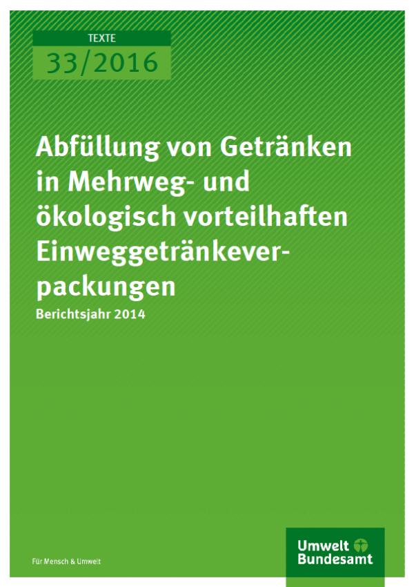 Cover Texte 33/2016 Abfüllung von Getränken im Mehrweg- und ökologisch vorteilhaften Einweggetränkeverpackungen