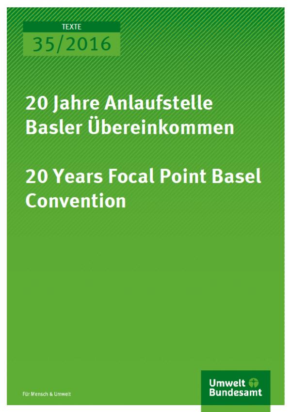 Cover Texte 35/2016 20 Jahre Anlaufstelle Basler Übereinkommen 20 Years Focal Point Basel Convention