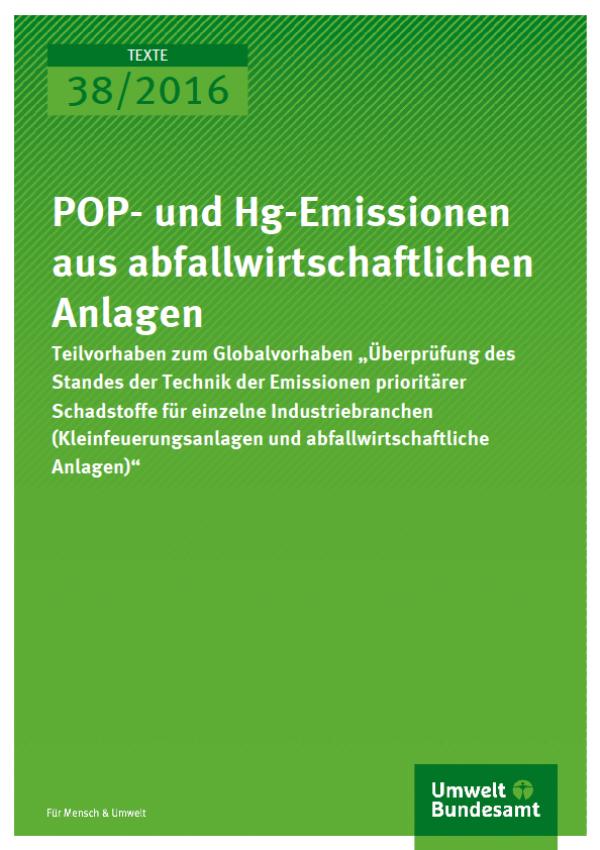 Cover Texte 38/2016 POP- und Hg-Emissionen aus abfallwirtschaftlichen Anlagen