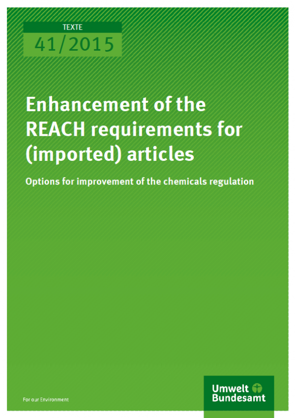 Cover Texte 41/2015 Enhancement of the REACH requirements for (imported) articles